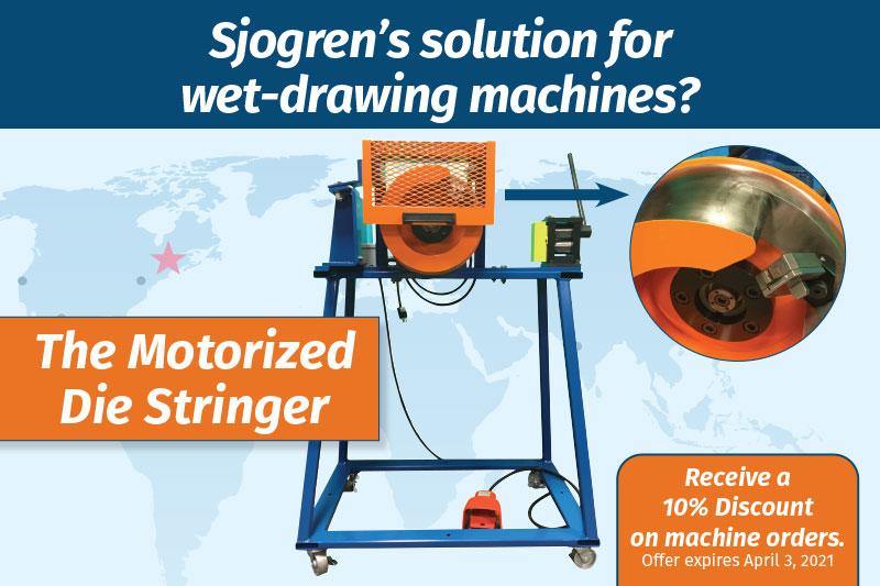 Sjogren's solution for wet-drawing machines? The Motorized Die Stringer